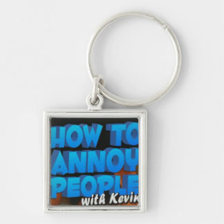How to Annoy People: Premium Keychain