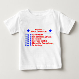 How to be a Good Democrat Baby T-Shirt