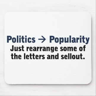 How to be a popular politician mouse pad