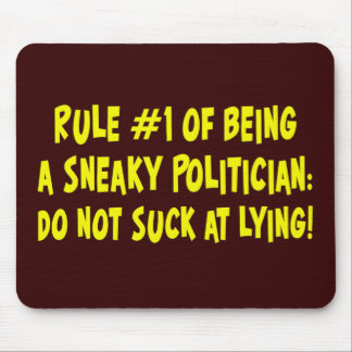 How to be a sneaky politician 1 mouse pad