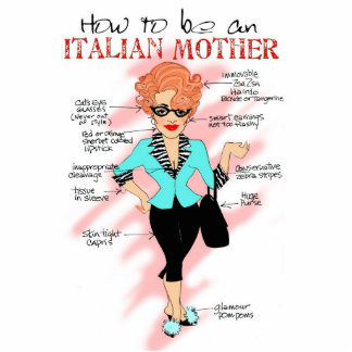 How to be an Italian Mother Cut Out