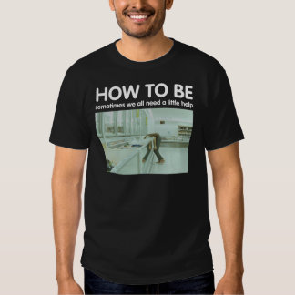 How To Be - Feature Film starring Robert Pattinson Shirt