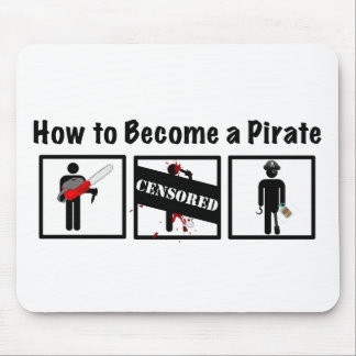 How to Become a Pirate Mouse Pad