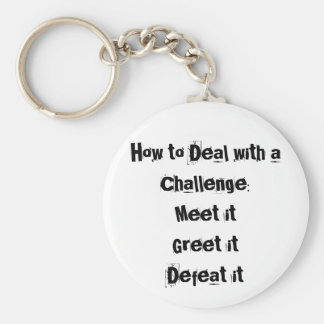 How to Deal with a Challenge Motivational Basic Round Button Keychain