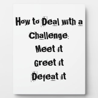 How to Deal with a Challenge Motivational Plaque