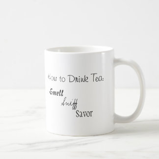 How to drink tea: smell, sniff and savor classic white coffee mug