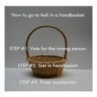 How to go to hell in a handbasket poster.