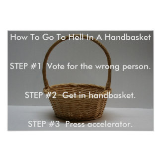 How To Go To Hell In A Handbasket Poster