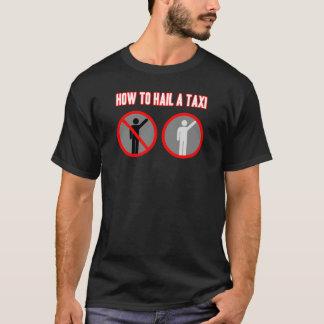 How to Hail a Taxi T-Shirt