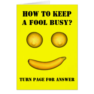 How To Keep A Fool Busy Card