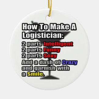 How To Make a Logistician .. Funny Ceramic Ornament