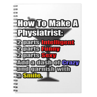 How To Make a Physiatrist .. Funny Notebooks