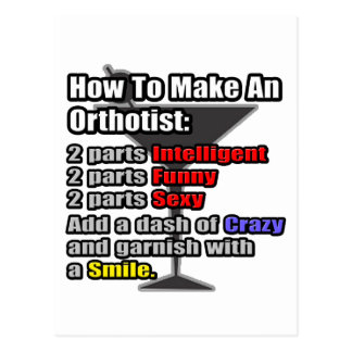 How To Make an Orthotist .. Funny Postcard
