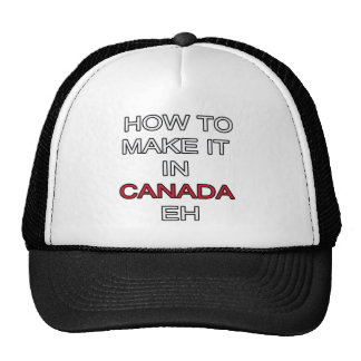HOW TO MAKE IT IN CANADA EH! HATS