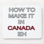 HOW TO MAKE IT IN CANADA EH! MOUSEPADS