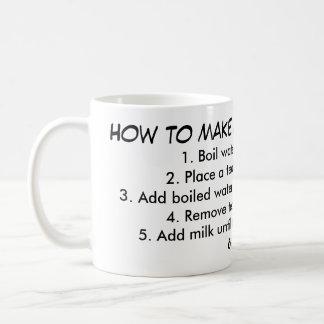 How to make me a mug of tea