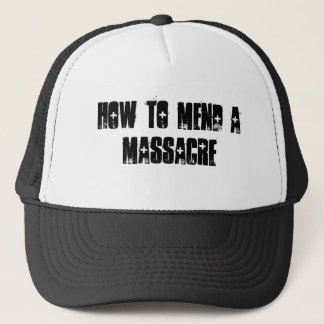 How To Mend A Massacre Trucker Hat