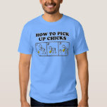 How to pick up chicks t shirts