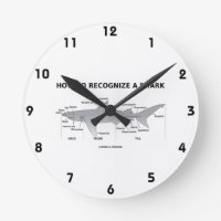 How To Recognize A Shark (Biology Humor) Round Wallclocks