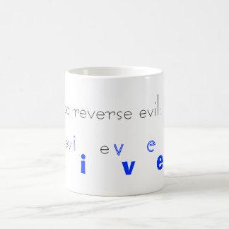 How to reverse evil. Live. Mug