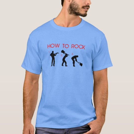 HOW TO ROCK T-Shirt