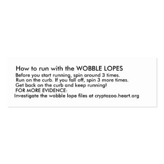 How to run with the WOBBLE LOPES. Mini Business Card
