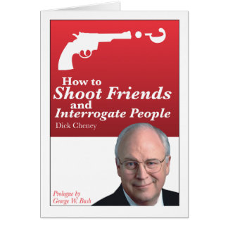 How to shoot friends and interrogate people. greeting card