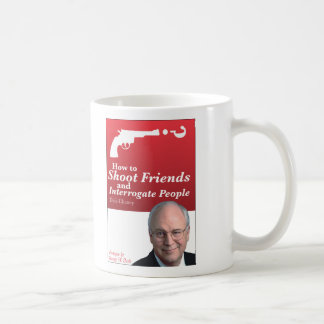 How to shoot friends and interrogate people. coffee mug
