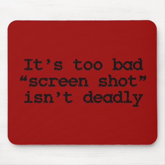How to take a screen shot Standard Mouse Pad