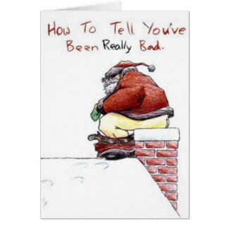 How to tell you have been REALLY bad Christmas Car Greeting Cards