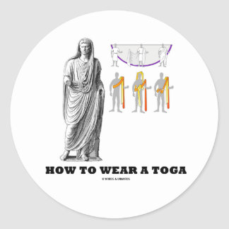How To Wear A Toga (Clothing Instructions) Classic Round Sticker