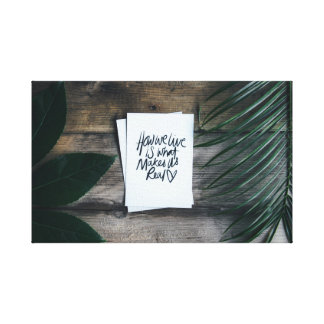 How We Live...Makes Us Real Inspirational Quote Canvas Print