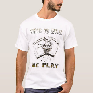How we play T-Shirt