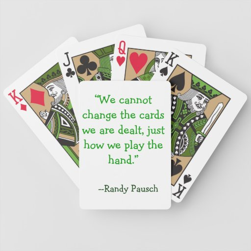"""...how we play the hand."" bicycle playing cards"