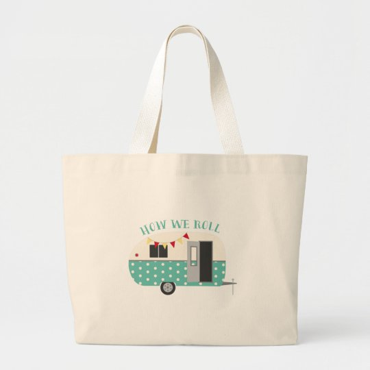 ac4c466b49fe How We Roll Large Tote Bag
