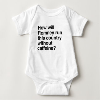 How will Romney run this country without caffeine. T Shirt