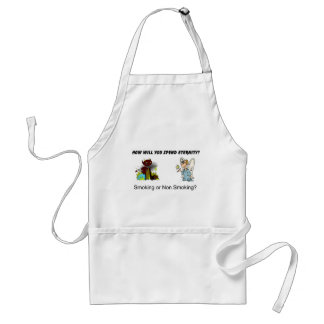 How will you spend eternity? Smoking...? Adult Apron