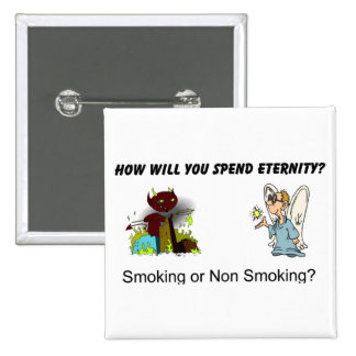 How will you spend eternity? Smoking...? 2 Inch Square Button