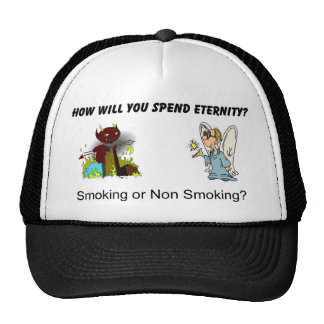 How will you spend eternity? Smoking...? Trucker Hat
