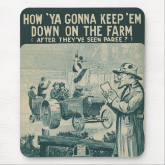 How Ya Gonna Keep 'Em Down On The Farm Mouse Pad