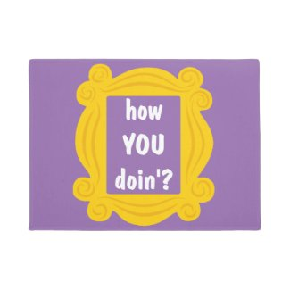 how you doin'? doormat