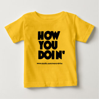 How YOU Doin' Onzee Baby T-Shirt