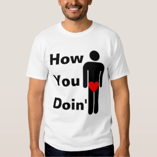 How You Doin' T-shirt