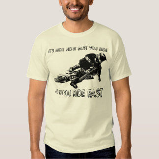 How You Ride Fast Dirt Bike Motocross Shirt Funny
