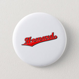Howard in Red Pinback Button