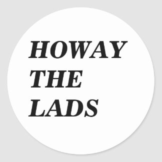 HOWAY THE LADS in black letters Stickers