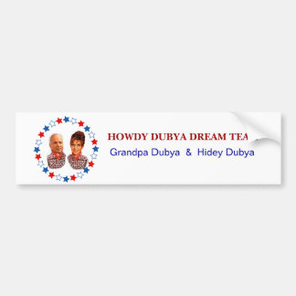 HOWDY DUBYA DREAM TEAM BUMPER STICKER