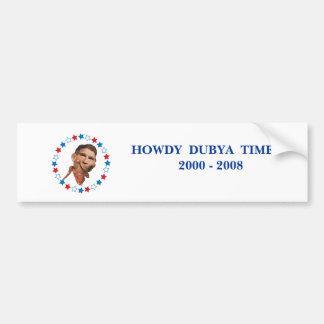 HOWDY  DUBYA  TIME BUMPER STICKER