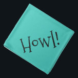 """Howl! Teal and Black Customizable Pet Bandana<br><div class=""""desc"""">Teal bandana, with cute, funny, black text... .Howl! Perfect for your pet's night out on the town or afternoon at the park. The background color is customizable to any color you desire, as are the font style, size, and color. Make it your own! When you wear Boagie's cute designs, you...</div>"""