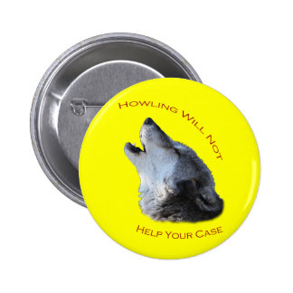 Howling...Your Case Pinback Button